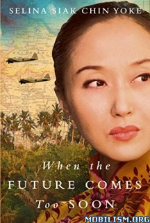 Download ebook When Future Comes Too Soon by Selina Siak Chin Yoke (.ePUB)+