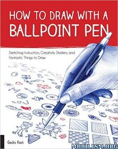 Download ebook How to Draw with a Ballpoint Pen by Gecko Keck (.PDF)