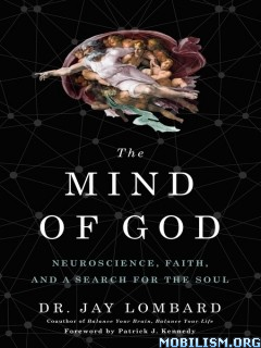Download ebook The Mind of God by Dr. Jay Lombard (.ePUB)