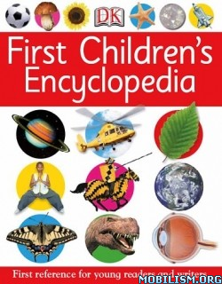 Download ebook First Children's Encyclopedia by DK (.PDF)