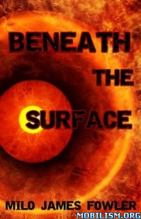 Download Beneath the Surface by Milo James Fowler (.ePUB) (.MOBI)
