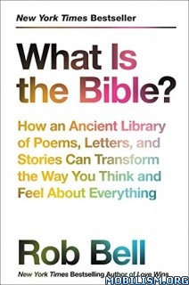 Download ebook What Is the Bible? by Rob Bell (.ePUB)
