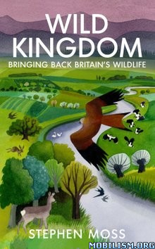 Download ebook Wild Kingdom by Stephen Moss (.ePUB)