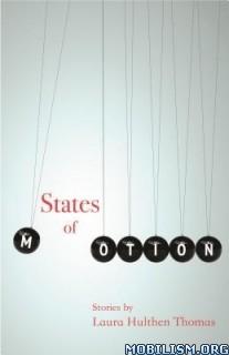 Download ebook States of Motion by Laura Hulthen Thomas (.ePUB)(.MOBI)