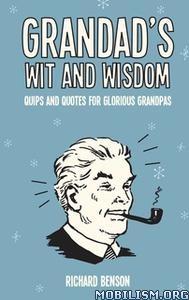 Grandad's Wit and Wisdom by Richard Benson
