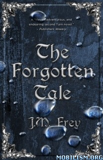Download Forgotten Tale (Accidental Turn #2) by J.M. Frey (.ePUB)