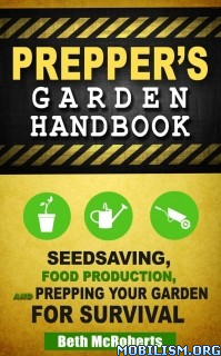 Download ebook Preppers Garden Handbook by Beth McRoberts (.ePUB)(.MOBI)