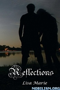 Download ebook Reflections by Lisa Marie (.ePUB)