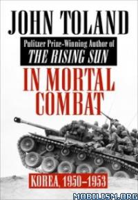Download In Mortal Combat: Korea, 1950-1953 by John Toland (.ePUB)
