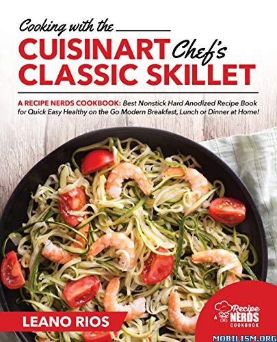 Cooking with the Cuisinart Chef's Classic Skillet by Leano Rios