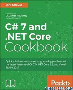 Download C# 7 & .NET Core Cookbook by Dirk Strauss (.PDF)