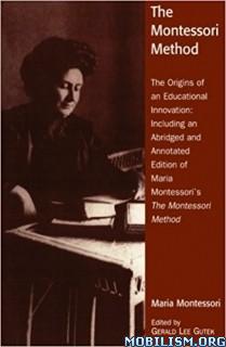Download ebook The Montessori Method by Gerald Lee Gutek (.ePUB)