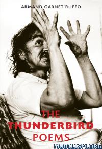 Download The Thunderbird Poems by Armand Garnet Ruffo (.ePUB)+