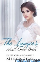 Download The Lawyer's Mail Order Bride by Mercy Levy (.ePUB)