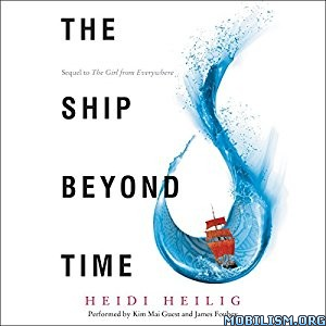 Download ebook The Ship Beyond Time by Heidi Heilig (.MP3)