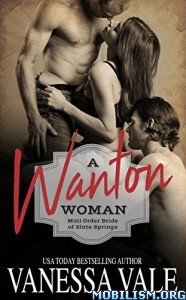 Download ebook A Wanton Woman by Vanessa Vale (.ePUB)