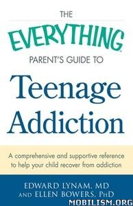 Everything Parent's Guide to Teenage Addiction by Edward Lynam