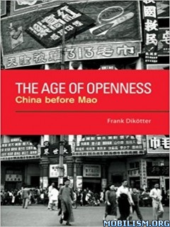 Download ebook The Age of Openness by Frank Dikotter (ePUB)