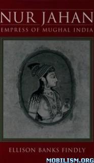 Download Nur Jahan by Ellison Banks Findly (.PDF)