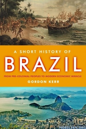 Download A Short History of Brazil by Gordon Kerr (.ePUB)