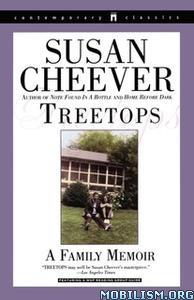 Treetops: A Memoir About Raising Wonderful..by Susan Cheever