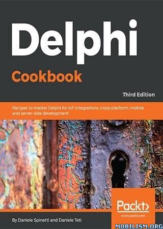 Delphi Cookbook, 3rd Edition by Daniele Teti, Daniele Spinetti