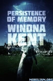Download ebook Persistence of Memory by Winona Kent (.ePUB)