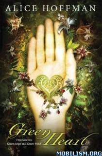 Download ebook Green Heart (Green Angel #1-2) by Alice Hoffman (.ePUB)