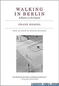 Download ebook Walking in Berlin by Franz Hessel (.ePUB)(.MOBI)(.AZW3)