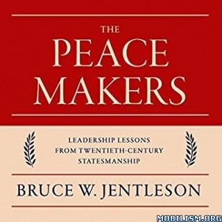 The Peacemakers by Bruce W. Jentleson