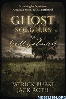 Download ebook Ghost Soldiers of Gettysburg by Patrick Burke et al (.ePUB)