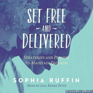 Set Free and Delivered by Sophia Ruffin
