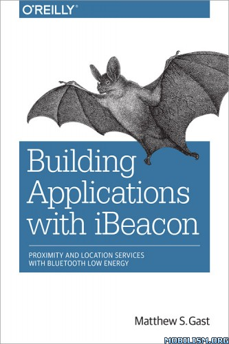 Building Applications with iBeacon by Matthew S. Gast