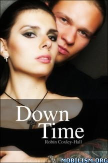 Download ebook Down Time by Robin Coxley-Hall (.ePUB) (.MOBI)