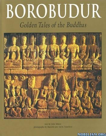 Borobudur: Golden Tales of the Buddhas by John Miksic