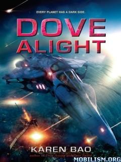 Download ebook Dove Alight by Karen Bao (.ePUB)