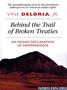 Behind the Trail of Broken Treaties by Vine Deloria Jr.