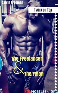 Download ebook The Freelancer & the Felon by Calvin Freeman (.ePUB)+
