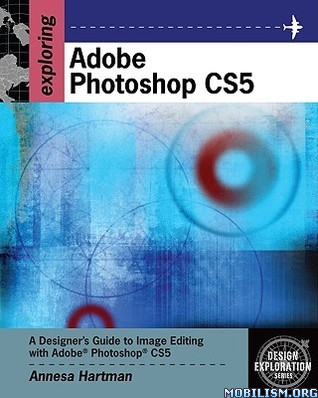 Exploring Adobe Photoshop CS5 by Annesa Hartman
