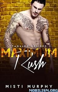Download ebook Maximum Rush by Misti Murphy (.ePUB)