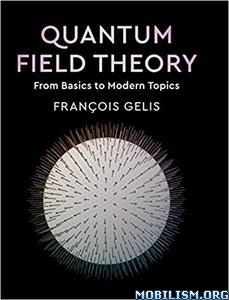 Quantum Field Theory by François Gelis (Francois)