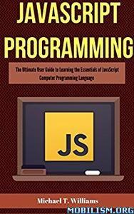 Download javascript Programming by Micheal T. Williams (.ePUB)