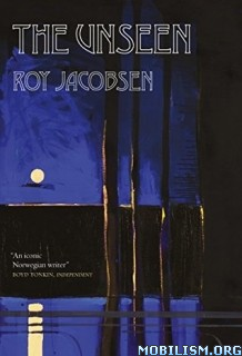 Download ebook The Unseen by Roy Jacobsen (.ePUB)