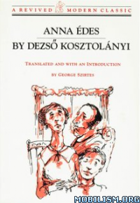 Download Anna Édes (Edes) by Dezso Kosztolanyi (.ePUB)