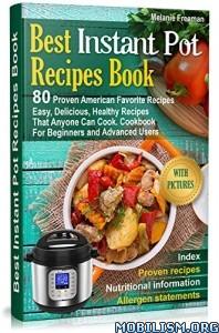 Best Instant Pot Recipes Book by Melanie Freeman, Ann Conelli  +