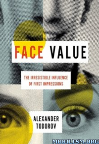 Download ebook Face Value by Alexander Todorov (.ePUB)