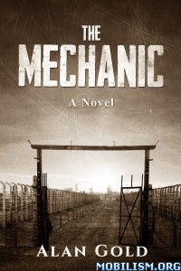 Download ebook The Mechanic: A Novel by Alan Gold (.ePUB)