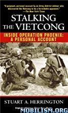 Stalking the Vietcong by Stuart A. Herrington