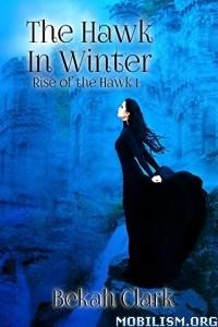 Download ebook The Hawk In Winter by Bekah Clark (.ePUB)