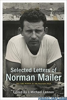 Selected Letters of Norman Mailer by J. Michael Lennon